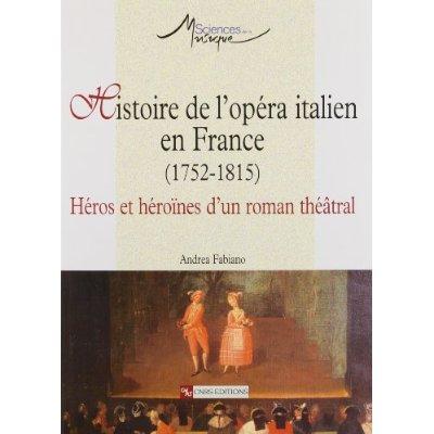 HISTOIRE DE L'OPERA ITALIEN EN FRANCE (1752-1815)