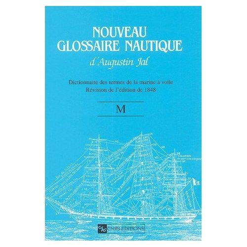 NOUVEAU GLOSSAIRE NAUTIQUE LETTRE M D'AUGUSTIN JAL