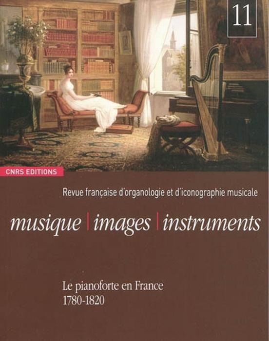 MUSIQUE, IMAGES, INSTRUMENTS N 1 - LE PIANOFORTE EN FRANCE (1780-1820)