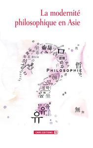 LA MODERNITE PHILOSOPHIQUE EN ASIE
