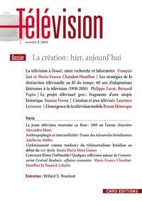 TELEVISION N 03 - LA CREATION : HIER, AUJOURD'HUI
