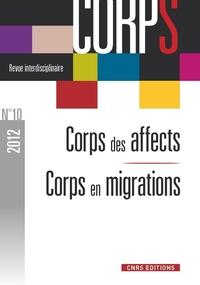 REVUE CORPS N 10. CORPS DES AFFECTS / CORPS EN MIGRATIONS