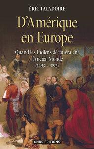 D'AMERIQUE EN EUROPE. QUAND LES INDIENS DECOUVRAIENT L'ANCIEN MONDE (1493-1892)