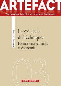 ARTEFACT N 3 - LE XXE SIECLE DU TECHNIQUE. FORMATION, RECHERCHE ET ECONOMIE