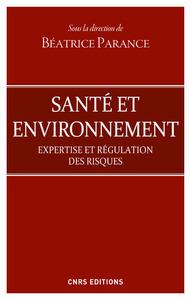 SANTE ET D'ENVIRONNEMENT - EXPERTISES ET REGULATION DES RISQUES