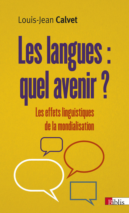 LES LANGUES : QUEL AVENIR ? LES EFFETS LINGUISTIQUES DE LA MONDIALISATION