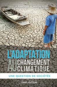 L'ADAPTATION AU CHANGEMENT CLIMATIQUE - UNE QUESTION DE SOCIETES