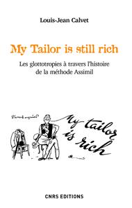 MY TAILOR IS STILL RICH. LES GLOTTOTROPIES A TRAVERS L'HISTOIRE DE LA METHODE ASSIMIL