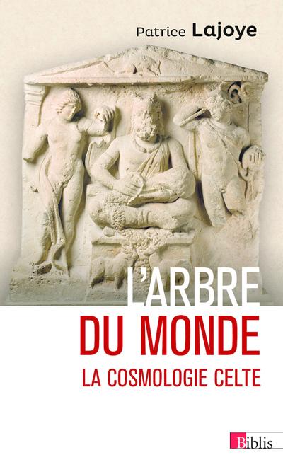 L'ARBRE DU MONDE. LA COSMOLOGIE CELTE