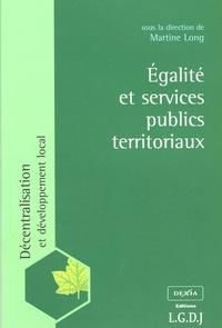 EGALITE ET SERVICES PUBLICS TERRITORIAUX - SOUS LA DIRECTION DE MARTINE LONG