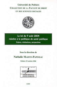 LA LOI DU 9 AVRIL 2004 RELATIVE A LA POLITIQUE DE LA SANTE PUBLIQUE, ENJEUX, REA - ACTES DU COLLOQUE