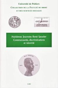 COMMUNAUTES, DISCRIMINATIONS ET IDENTITES - HUITIEMES JOURNEES RENE SAVATIER