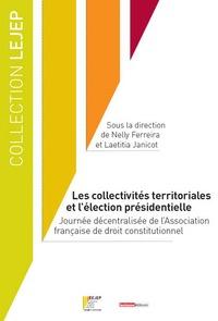 LES COLLECTIVITES TERRITORIALES ET L'ELECTION PRESIDENTIELLE