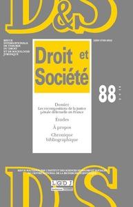 REVUE DROIT ET SOCIETE N 88 - 2014 - LES RECOMPOSITIONS DE LA JUSTICE PENALE DELICTUELLE EN FRANCE