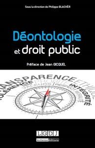DEONTOLOGIE ET DROIT PUBLIC - SOUS LA DIRECTION DE PHILIPPE BLACHER