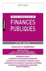 REVUE FRANCAISE DE FINANCES PUBLIQUES N 134 - 2016 - FISCALITE ET NUMERIQUE