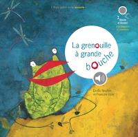 LA GRENOUILLE A GRANDE BOUCHE (LIVRE SONORE)