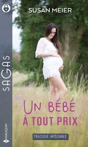 UN BEBE A TOUT PRIX - LA TENDRESSE EN HERITAGE - L'ENFANT DU BONHEUR - UN BEBE AU RANCH