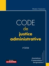 LE MONITEUR - 8EME EDITION 2017 - CODE DE JUSTICE ADMINISTRATIVE - ANNOTATIONS - COMMENTAIRES -  JUR