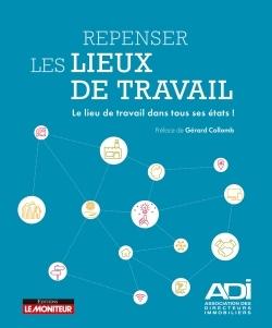 REPENSER LES LIEUX DE TRAVAIL - LE LIEU DE TRAVAIL DANS TOUS SES ETATS !