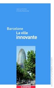 BARCELONE - LA VILLE INNOVANTE