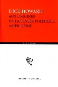 AUX ORIGINES DE LA PENSEE POLITIQUE AMERICAINE