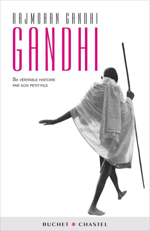 GANDHI SA VERITABLE HISTOIRE PAR SON PETIT FILS