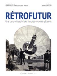 RETROFUTUR - UNE CONTRE-HISTOIRE DES INNOVATIONS ENERGETIQUES