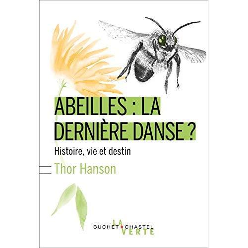 ABEILLES : LA DERNIERE DANSE ? - HISTOIRE, VIE ET DESTIN