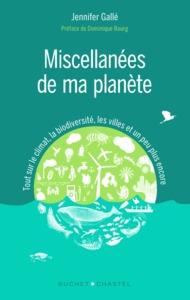 MISCELLANEES DE MA PLANETE - TOUT SUR LE CLIMAT, LA BIODIVERSITE, LES VILLES ET UN PEU PLUS ENCORE