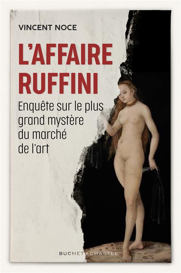 L'affaire ruffini - enquete sur le plus grand mystere du monde de l'art