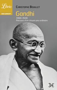 GANDHI - (1869-1948) PARCOURS D'UN CITOYEN PEU ORDINAIRE