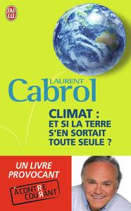 CLIMAT : ET SI LA TERRE S'EN SORTAIT TOUTE SEULE ?