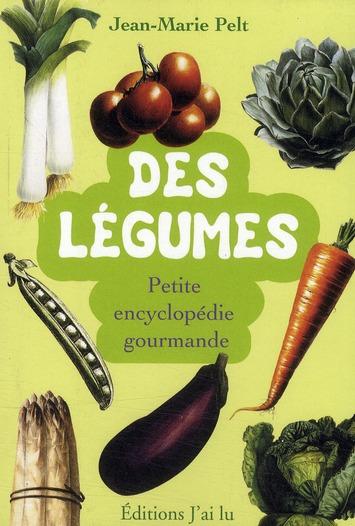 DES LEGUMES - PETITE ENCYCLOPEDIE GOURMANDE