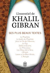 L'ESSENTIEL DE KHALIL GIBRAN - SES PLUS BEAUX TEXTES