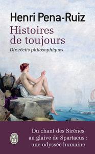HISTOIRES DE TOUJOURS - DIX RECITS PHILOSOPHIQUES