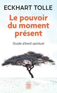 LE POUVOIR DU MOMENT PRESENT - GUIDE D'EVEIL SPIRITUEL