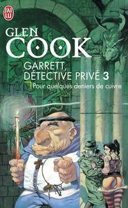GARRETT, DETECTIVE PRIVE - T03 - POUR QUELQUES DENIERS DE CUIVRE