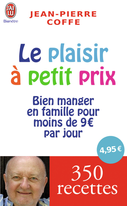 LE PLAISIR A PETIT PRIX - BIEN MANGER EN FAMILLE POUR MOINS DE 9 EUROS PAR JOUR