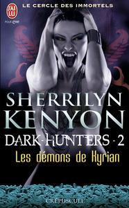 LE CERCLE DES IMMORTELS - DARK-HUNTERS - T02 - LES DEMONS DE KYRIAN