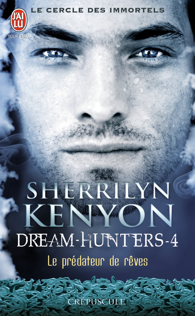 LE CERCLE DES IMMORTELS - DREAM-HUNTERS - T04 - LE PREDATEUR DE REVES