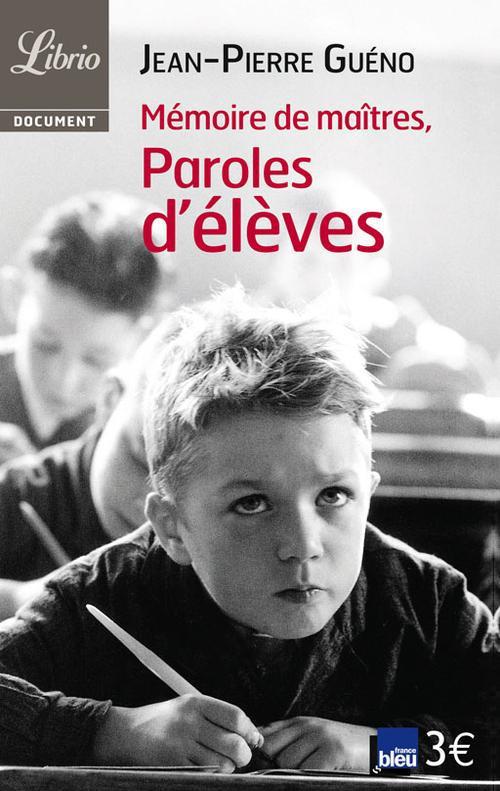 MEMOIRE DE MAITRES, PAROLES D'ELEVES