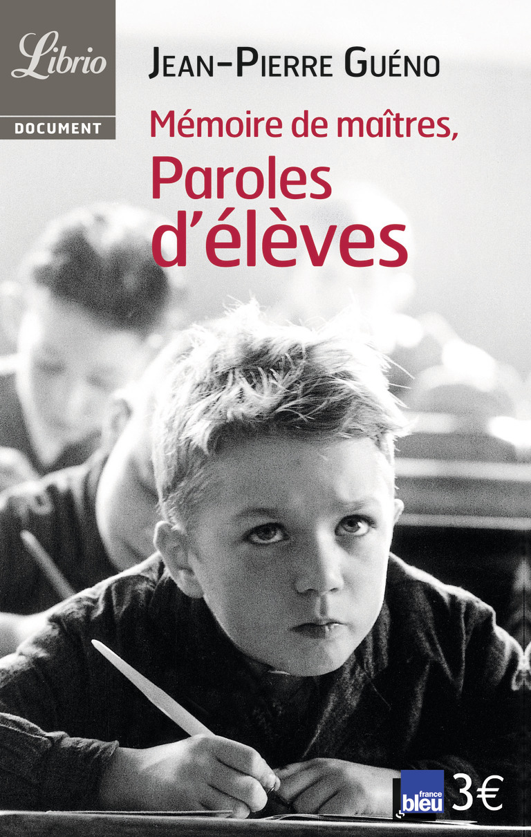 MEMOIRE DE MAITRES, PAROLES D'ELEVES