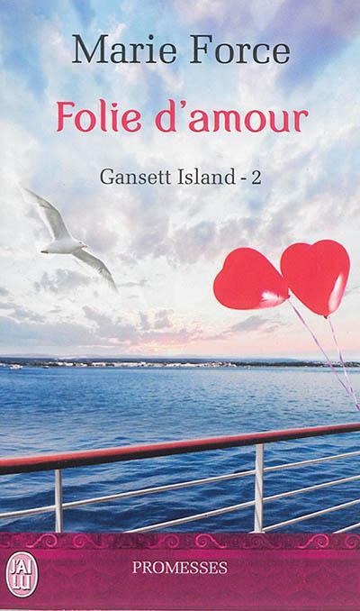 GANSETT ISLAND - 2 - FOLIE D'AMOUR