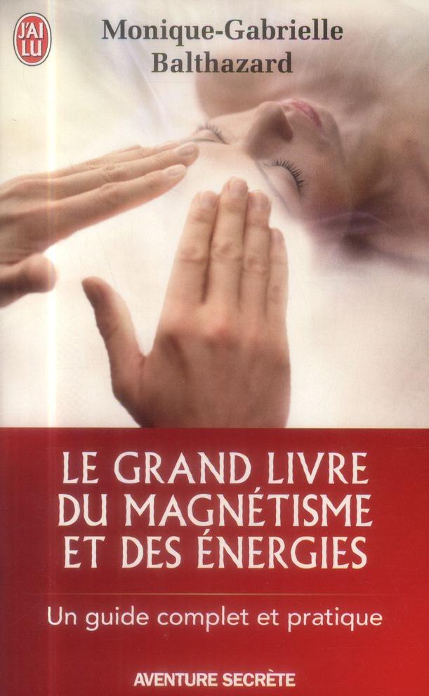 LE GRAND LIVRE DU MAGNETISME ET DES ENERGIES - NOTES D'EXPERIENCES ET CHRONIQUES MAGNETIQUES