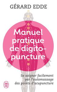 MANUEL PRATIQUE DE DIGITOPUNCTURE - SANTE ET VITALITE PAR L'AUTOMASSAGE DES POINTS D'ACUPUNCTURE TRA