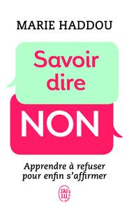 SAVOIR DIRE NON - APPRENDRE A REFUSER POUR ENFIN S'AFFIRMER