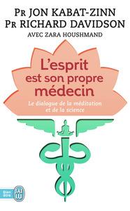 L'ESPRIT EST SON PROPRE MEDECIN - LE DIALOGUE DE LA MEDITATION ET DE LA SCIENCE