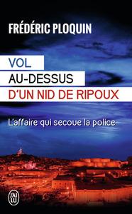 VOL AU-DESSUS D'UN NID DE RIPOUX