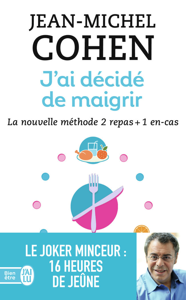 J'AI DECIDE DE MAIGRIR - LA NOUVELLE METHODE 2 REPAS + 1 EN-CAS